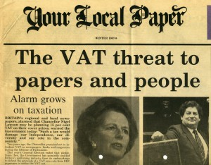 Campaign against proposed rise in VAT on local and regional newspapers, 1987.