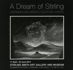 Exhibition poster for A Dream of Stirling: Norman McLaren's Scottish Dawn